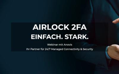 Webinar: Airlock 2FA – Einfach. Stark.
